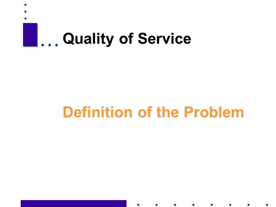 Quality of Service Definition of the Problem