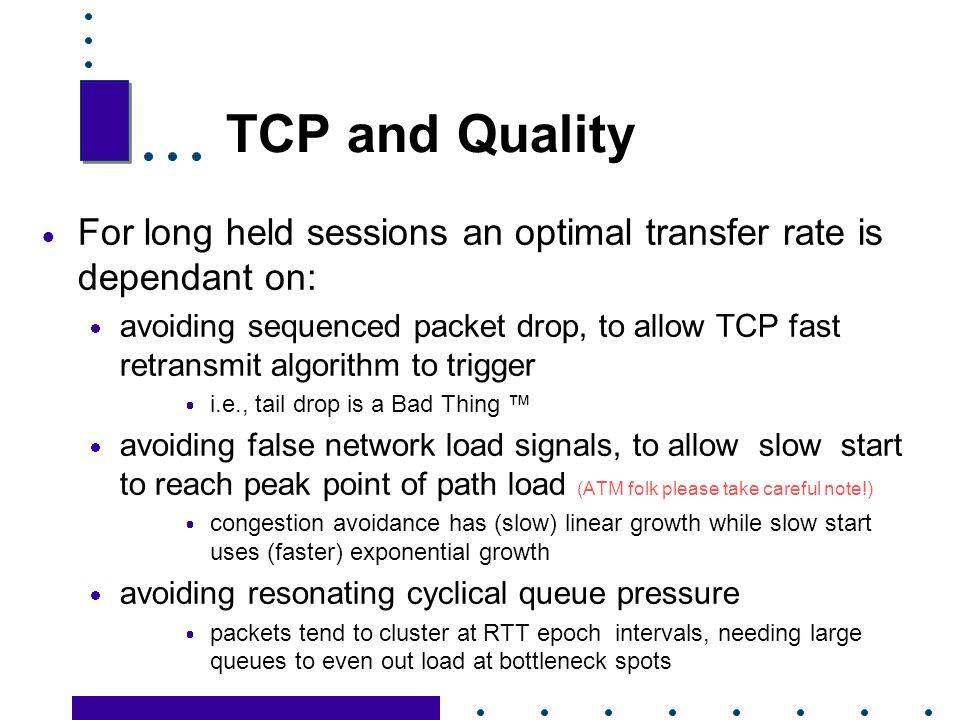 TCP and Quality For long held sessions an optimal transfer rate is dependant on: