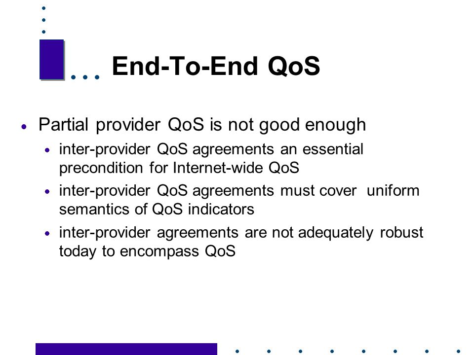 End-To-End QoS Partial provider QoS is not good enough
