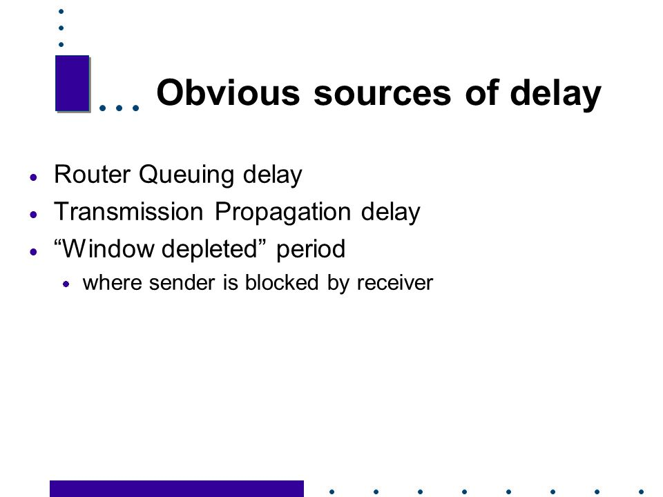 Obvious sources of delay
