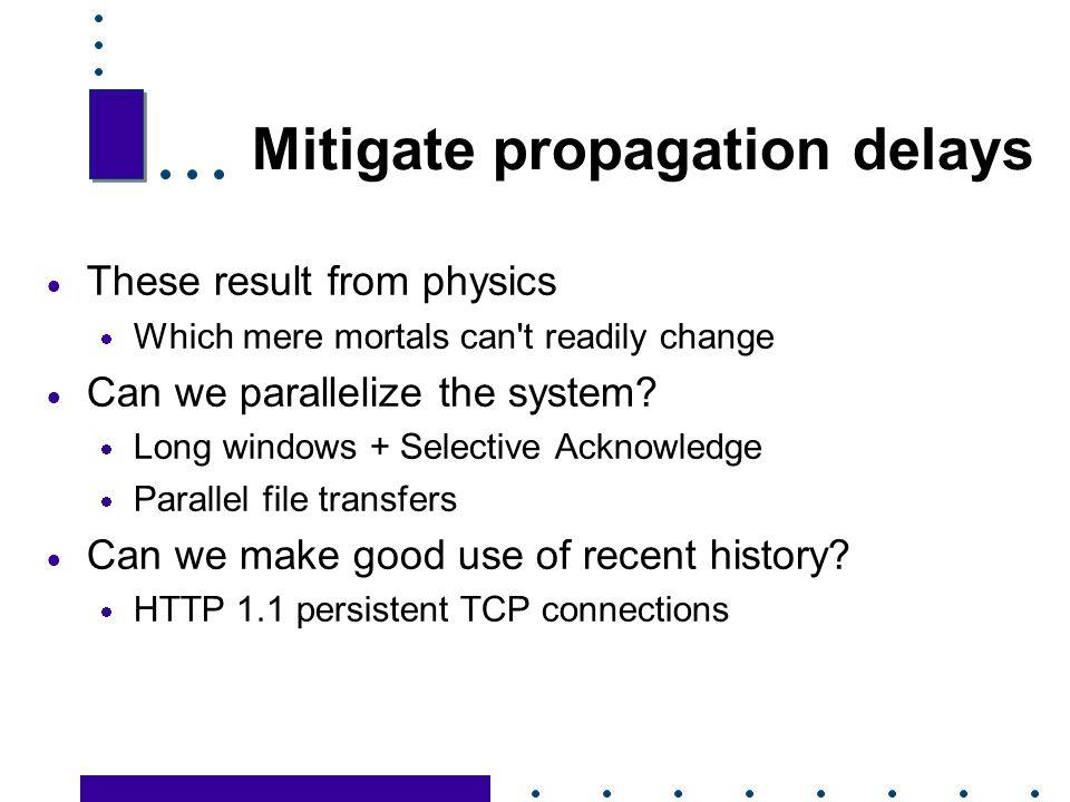 Mitigate propagation delays