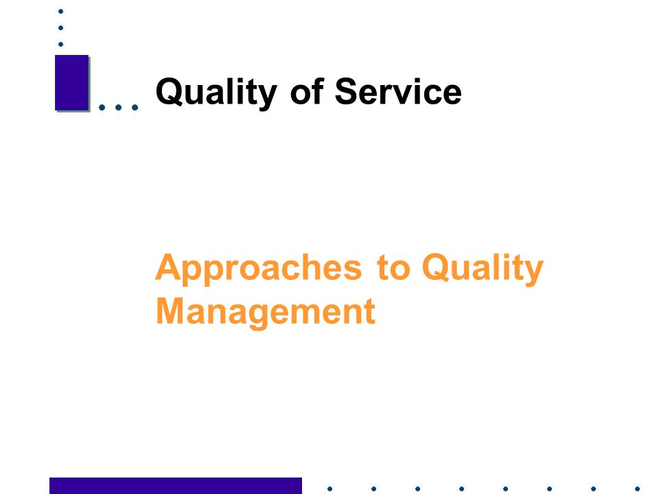 Quality of Service Approaches to Quality Management