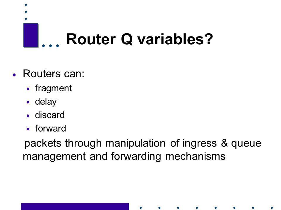 Router Q variables Routers can: