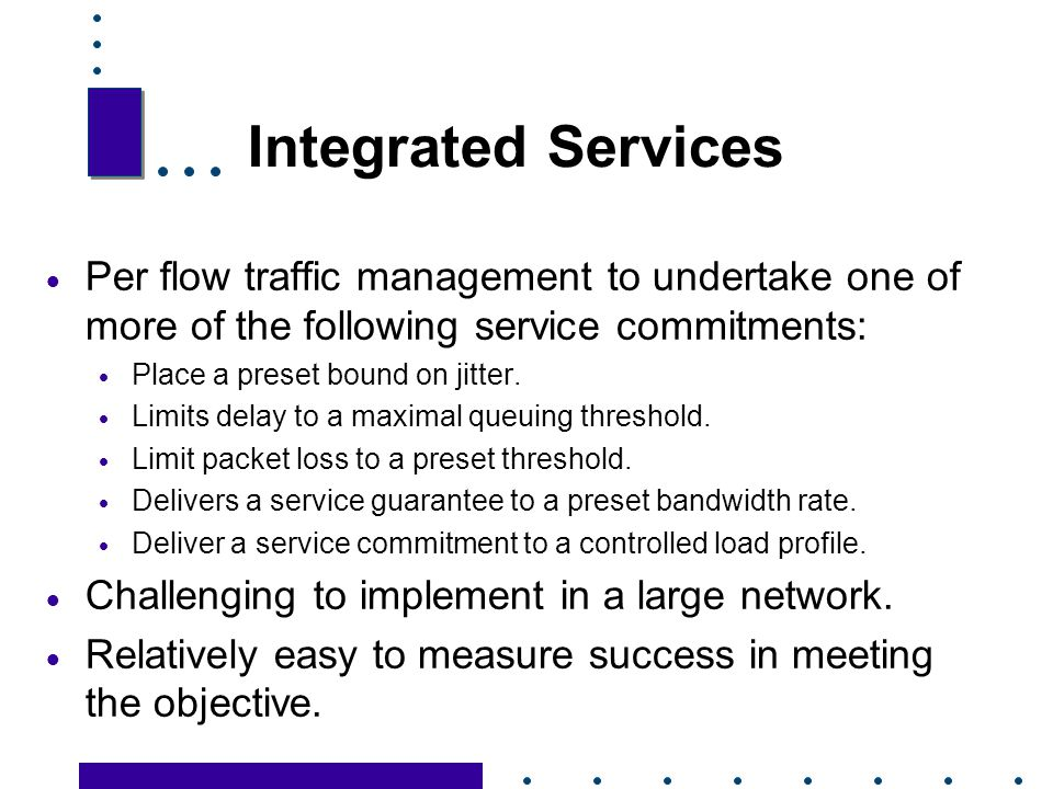 Integrated Services Per flow traffic management to undertake one of more of the following service commitments: