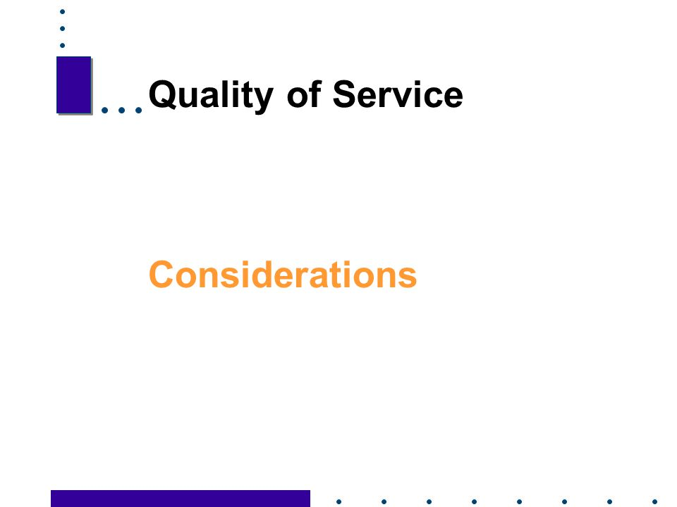 Quality of Service Considerations