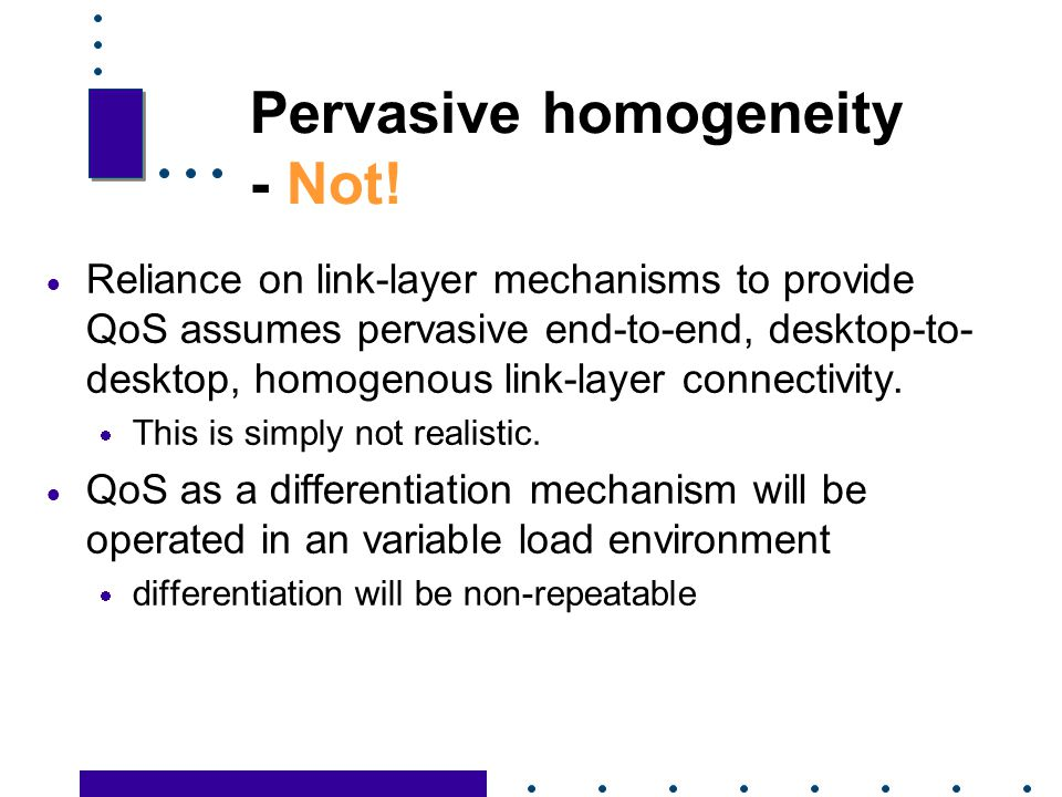 Pervasive homogeneity - Not!