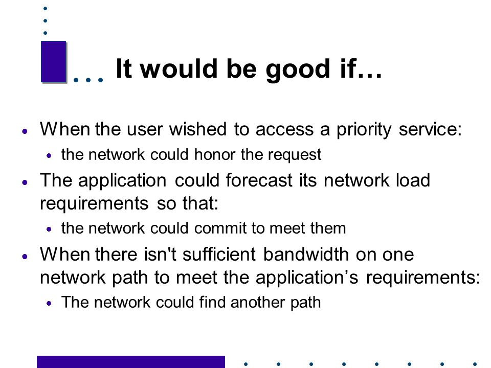 It would be good if… When the user wished to access a priority service: the network could honor the request.