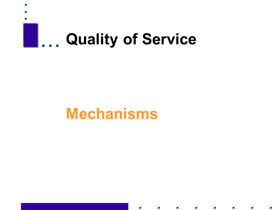Quality of Service Mechanisms
