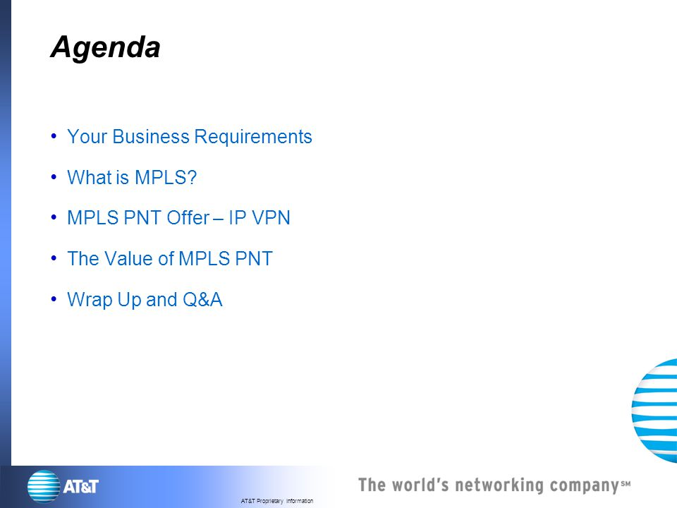 Agenda Your Business Requirements What is MPLS