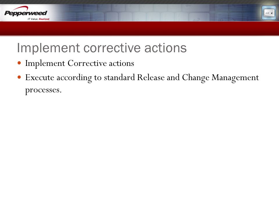 Implement corrective actions