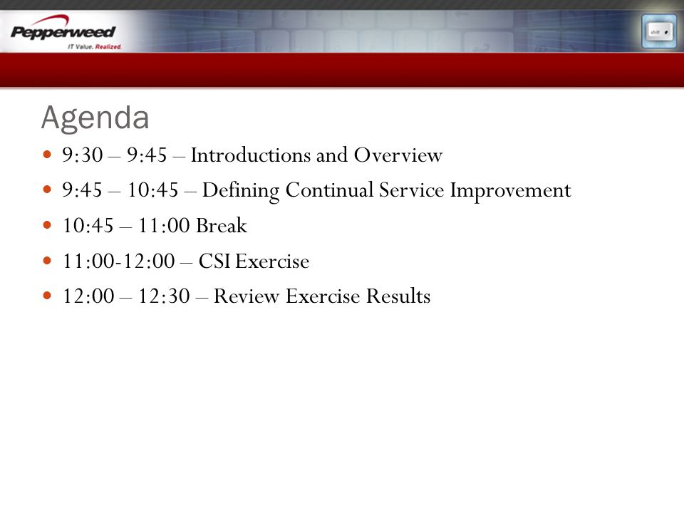 Agenda 9:30 – 9:45 – Introductions and Overview