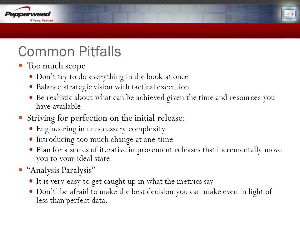 Common Pitfalls Too much scope