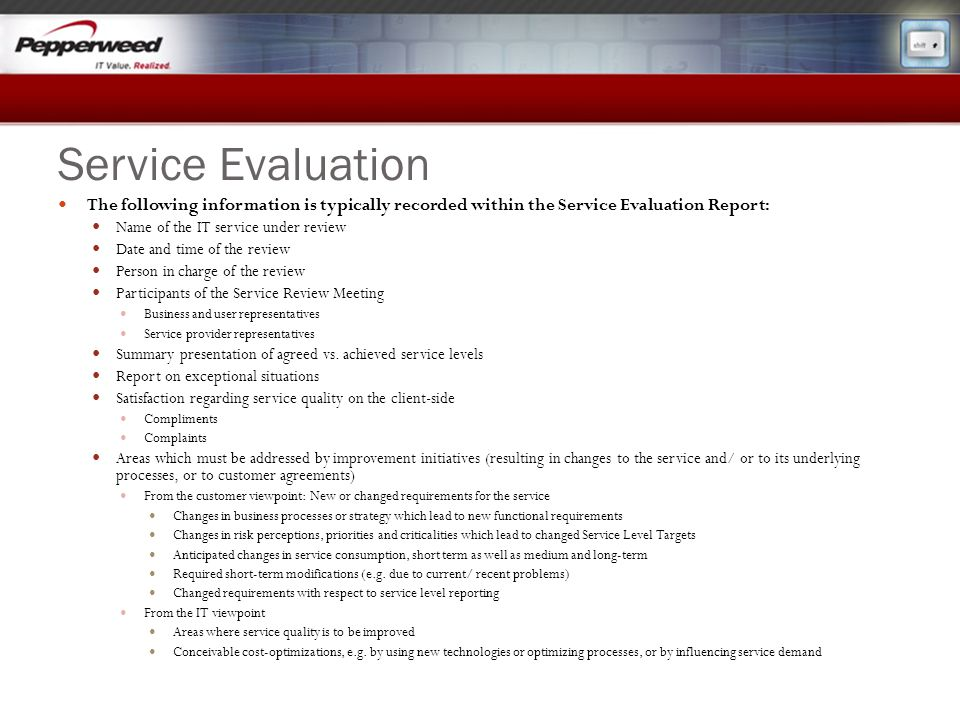 Service Evaluation The following information is typically recorded within the Service Evaluation Report: