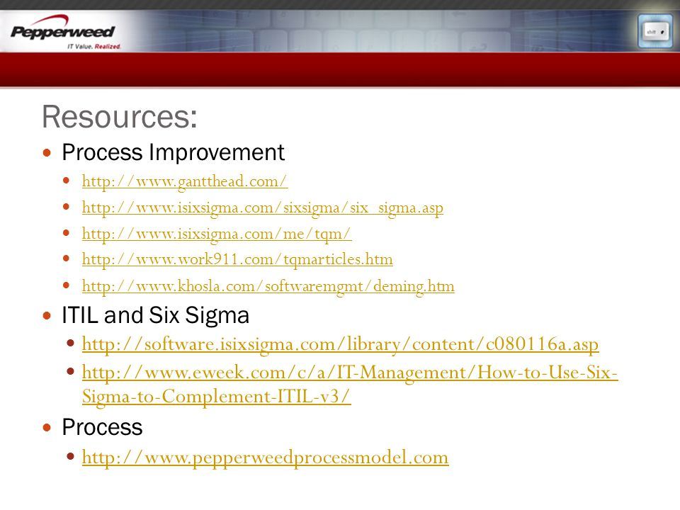 Resources: Process Improvement ITIL and Six Sigma Process