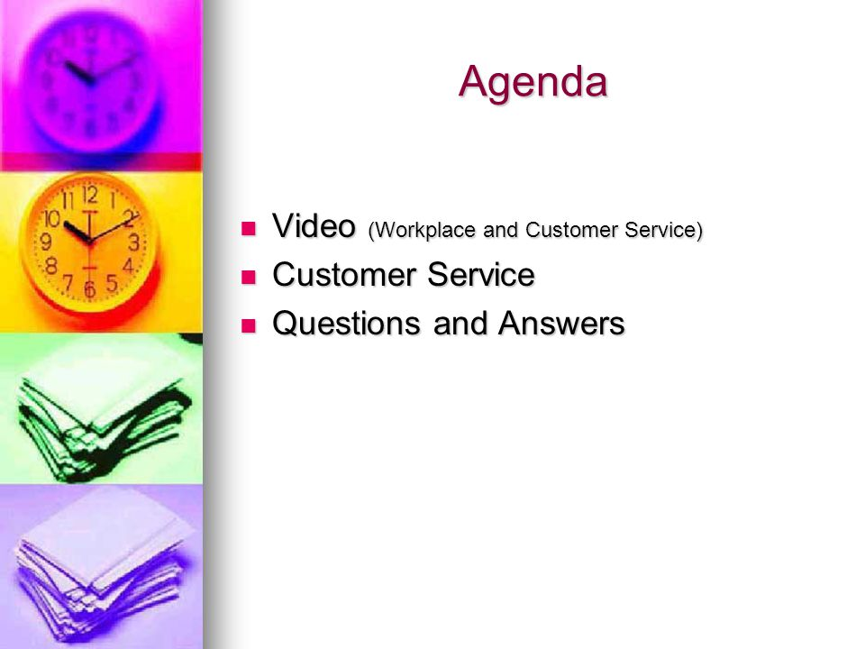 Agenda Video (Workplace and Customer Service) Customer Service
