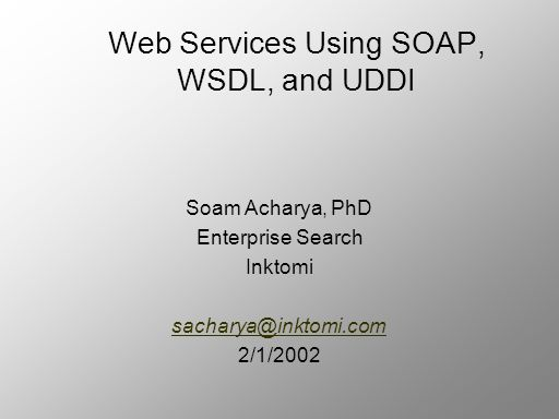 Web Services Using SOAP, WSDL, and UDDI