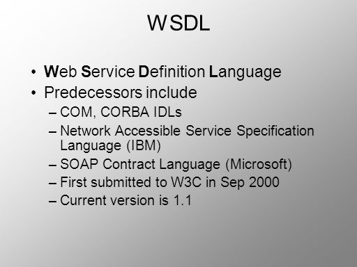 WSDL Web Service Definition Language Predecessors include