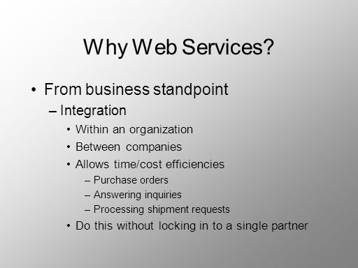 Why Web Services From business standpoint Integration
