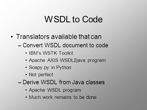WSDL to Code Translators available that can