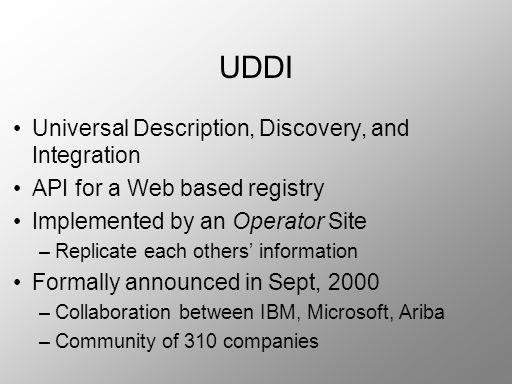 UDDI Universal Description, Discovery, and Integration