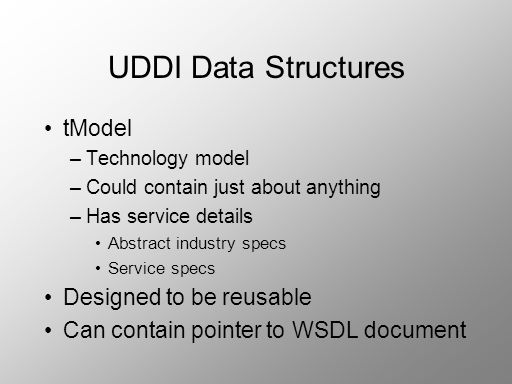 UDDI Data Structures tModel Designed to be reusable