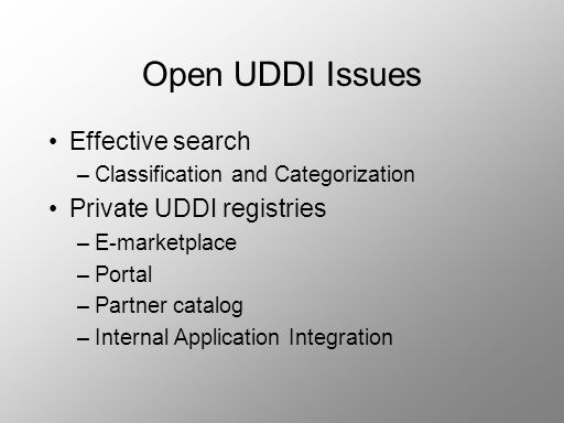 Open UDDI Issues Effective search Private UDDI registries
