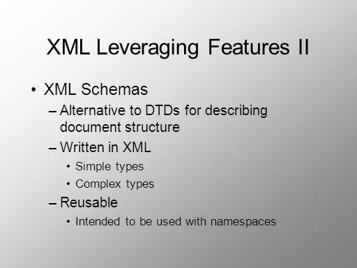 XML Leveraging Features II