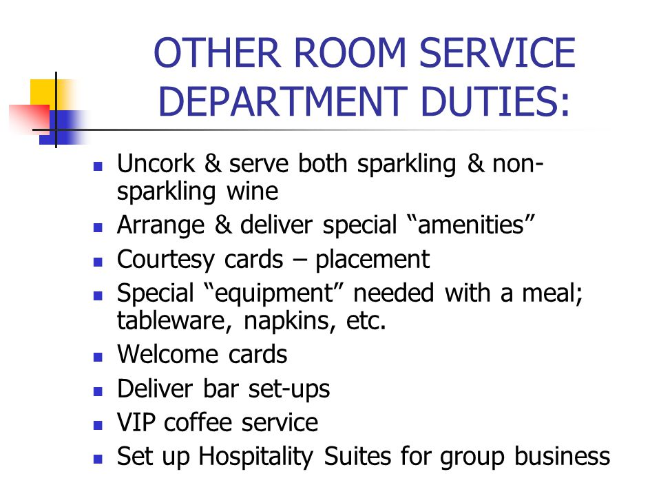 OTHER ROOM SERVICE DEPARTMENT DUTIES: