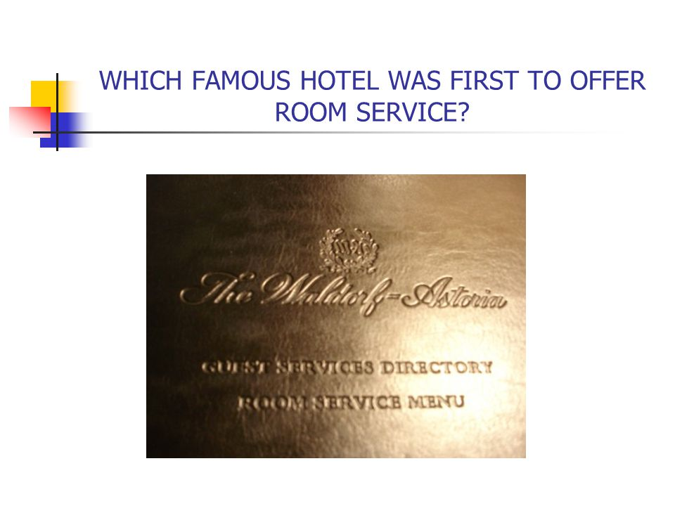 WHICH FAMOUS HOTEL WAS FIRST TO OFFER ROOM SERVICE