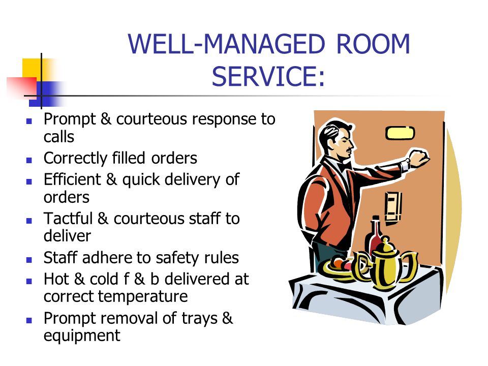 WELL-MANAGED ROOM SERVICE: