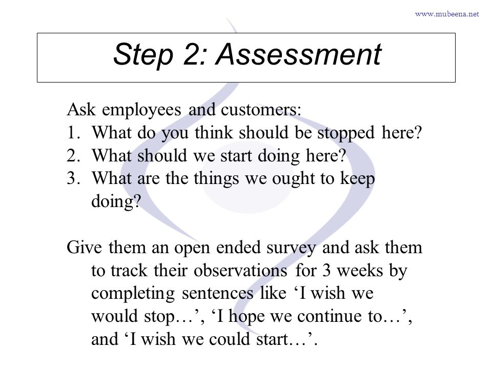 Step 2: Assessment Ask employees and customers: