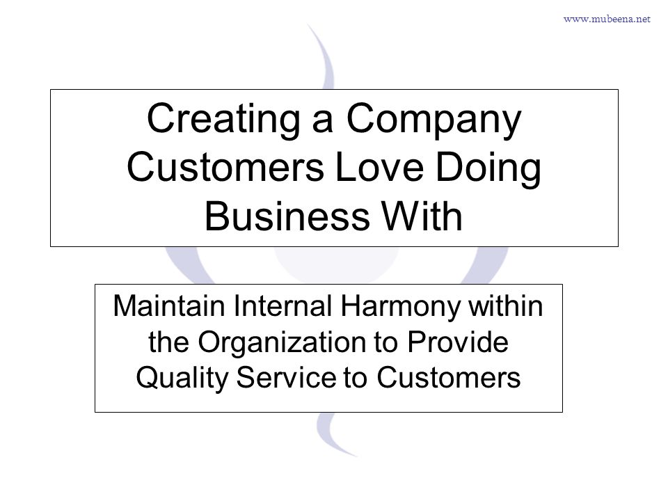 Creating a Company Customers Love Doing Business With
