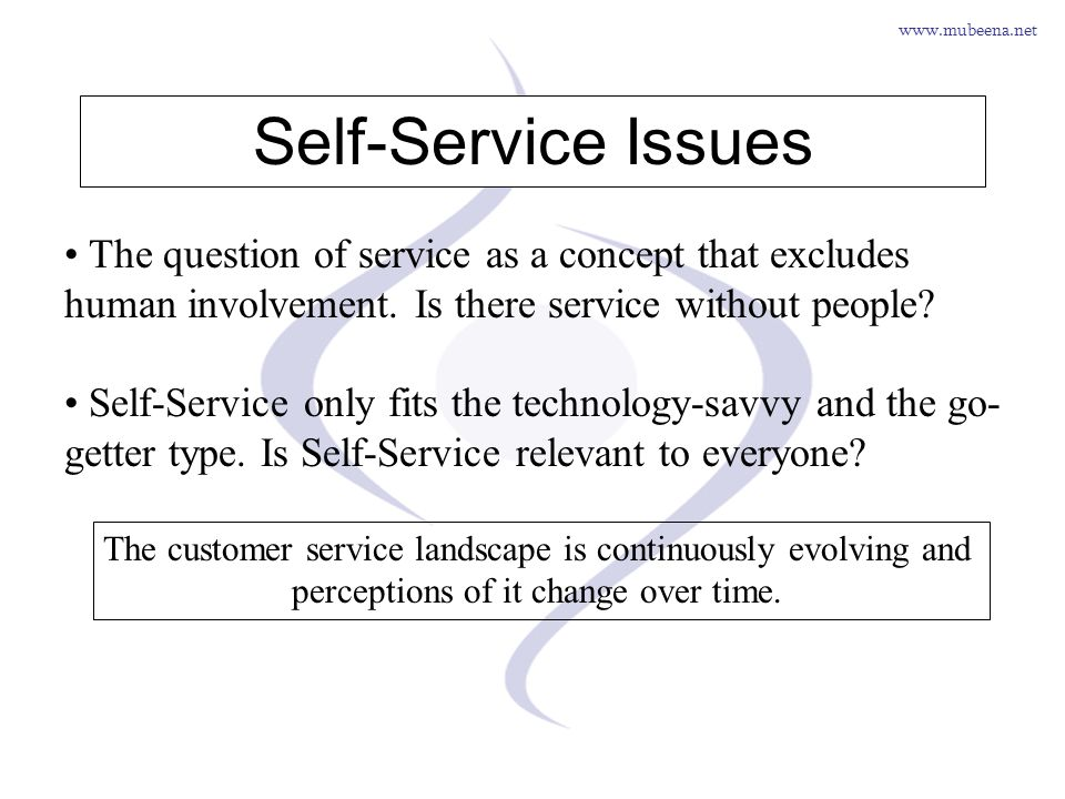 Self-Service Issues The question of service as a concept that excludes human involvement. Is there service without people