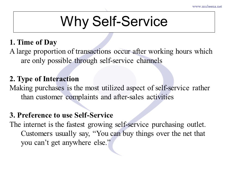 Why Self-Service 1. Time of Day