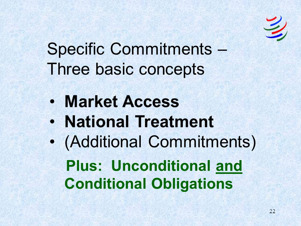 Specific Commitments – Three basic concepts