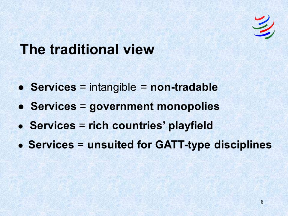 The traditional view ● Services = intangible = non-tradable