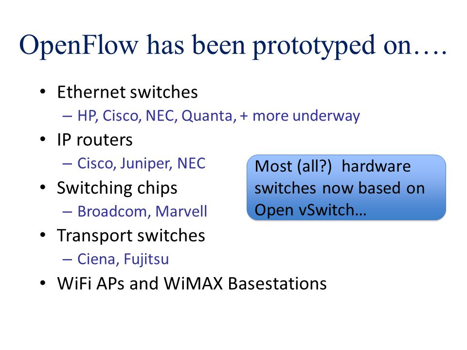 OpenFlow has been prototyped on….