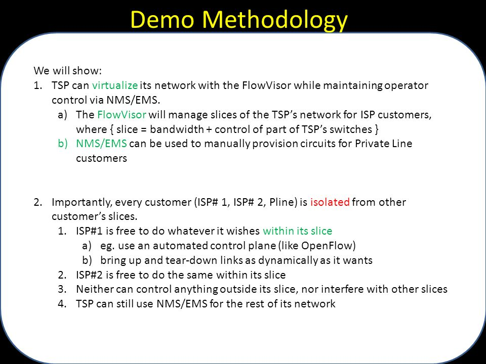 Demo Methodology We will show: