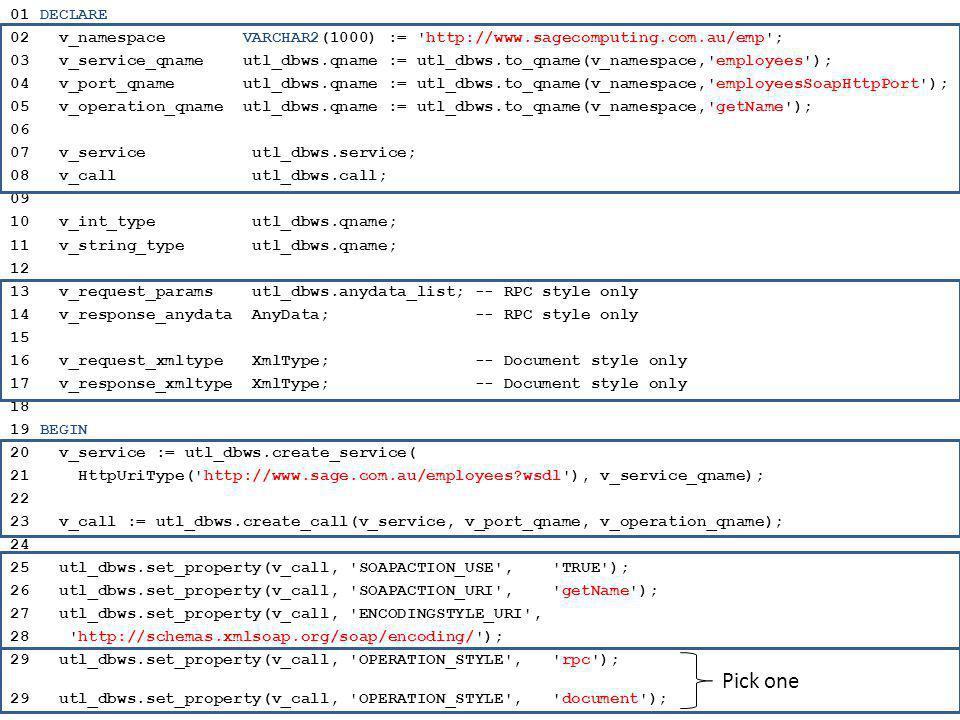 01 DECLARE 02 v_namespace VARCHAR2(1000) := http://www.sagecomputing.com.au/emp ;