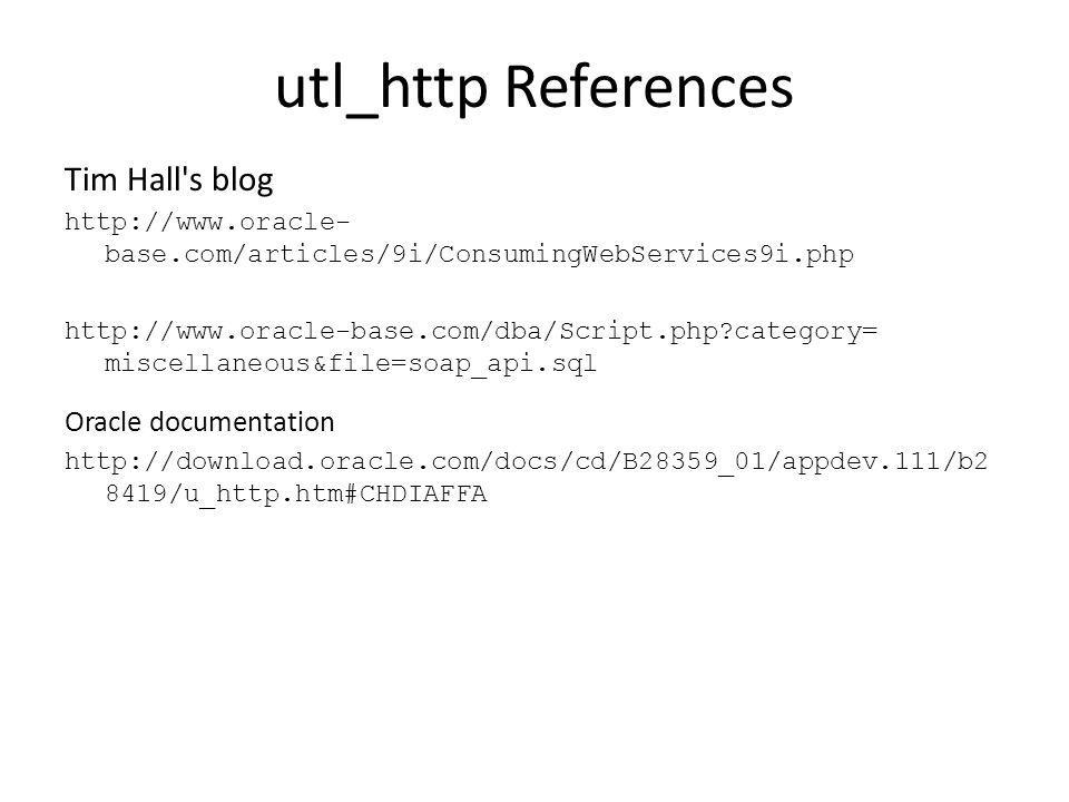 utl_http References Tim Hall s blog Oracle documentation