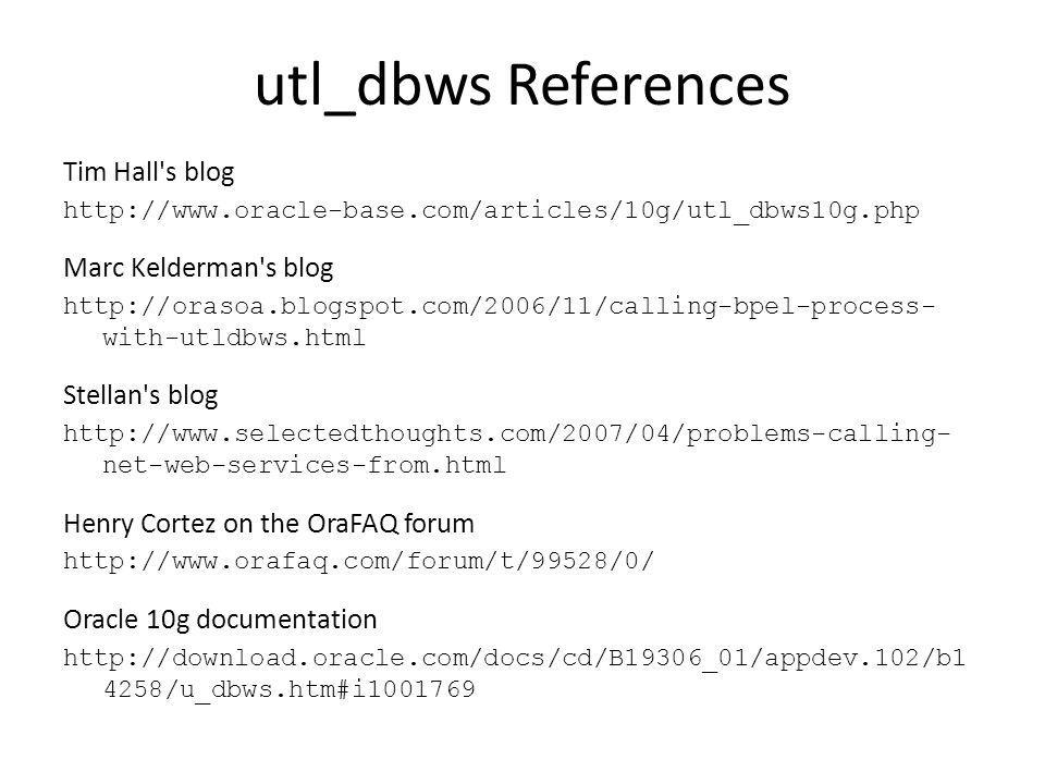utl_dbws References Tim Hall s blog Marc Kelderman s blog