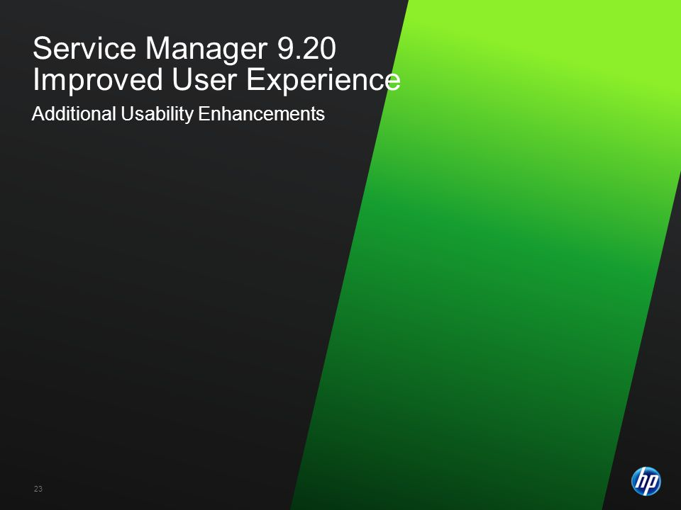 Service Manager 9.20 Improved User Experience Additional Usability Enhancements