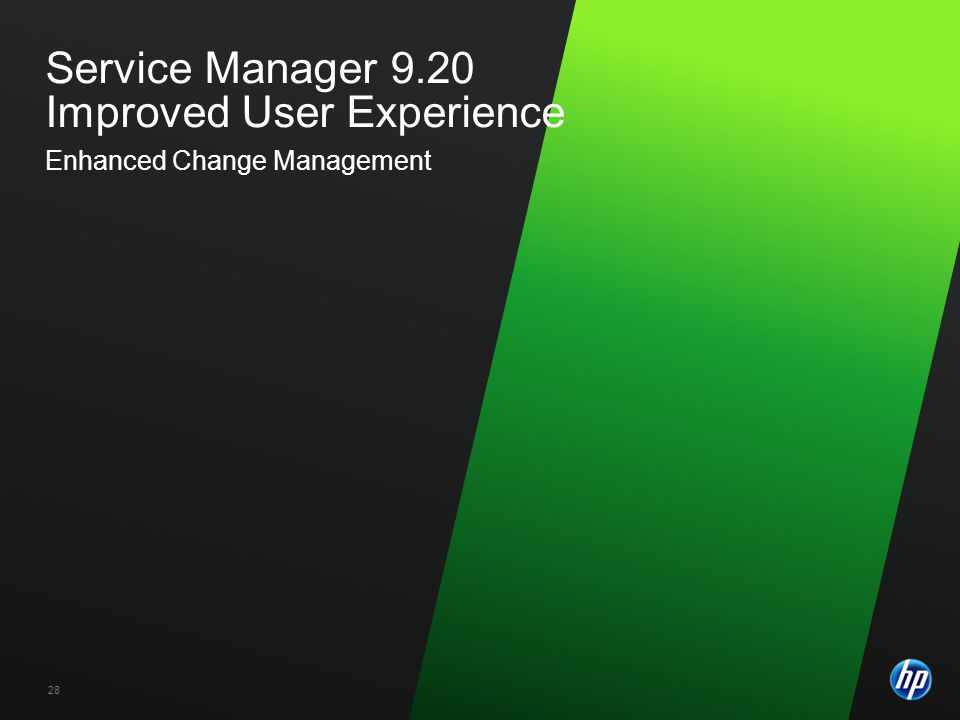 Service Manager 9.20 Improved User Experience Enhanced Change Management