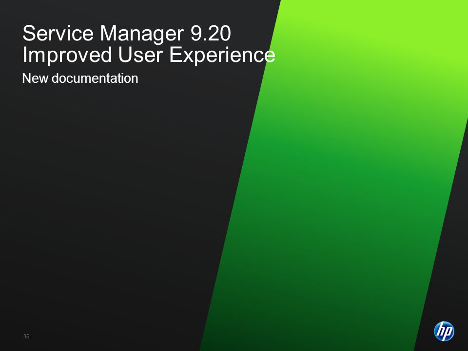 Service Manager 9.20 Improved User Experience New documentation