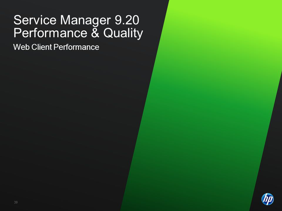 Service Manager 9.20 Performance & Quality Web Client Performance