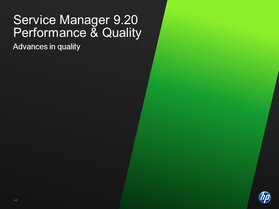 Service Manager 9.20 Performance & Quality Advances in quality