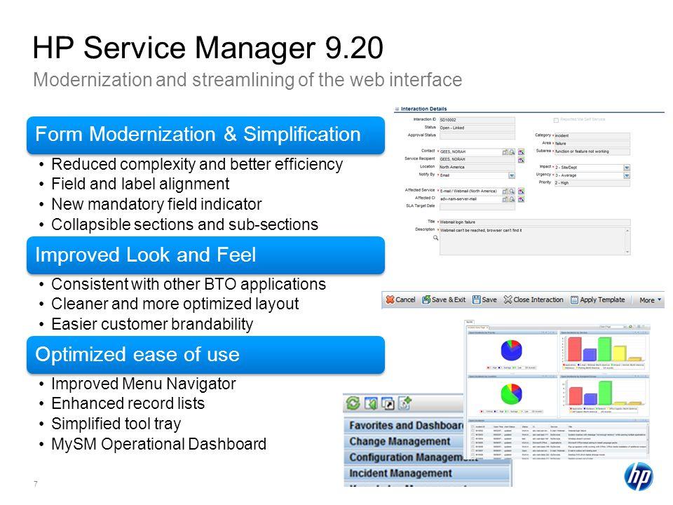 HP Service Manager 9.20 Modernization and streamlining of the web interface. Form Modernization & Simplification.