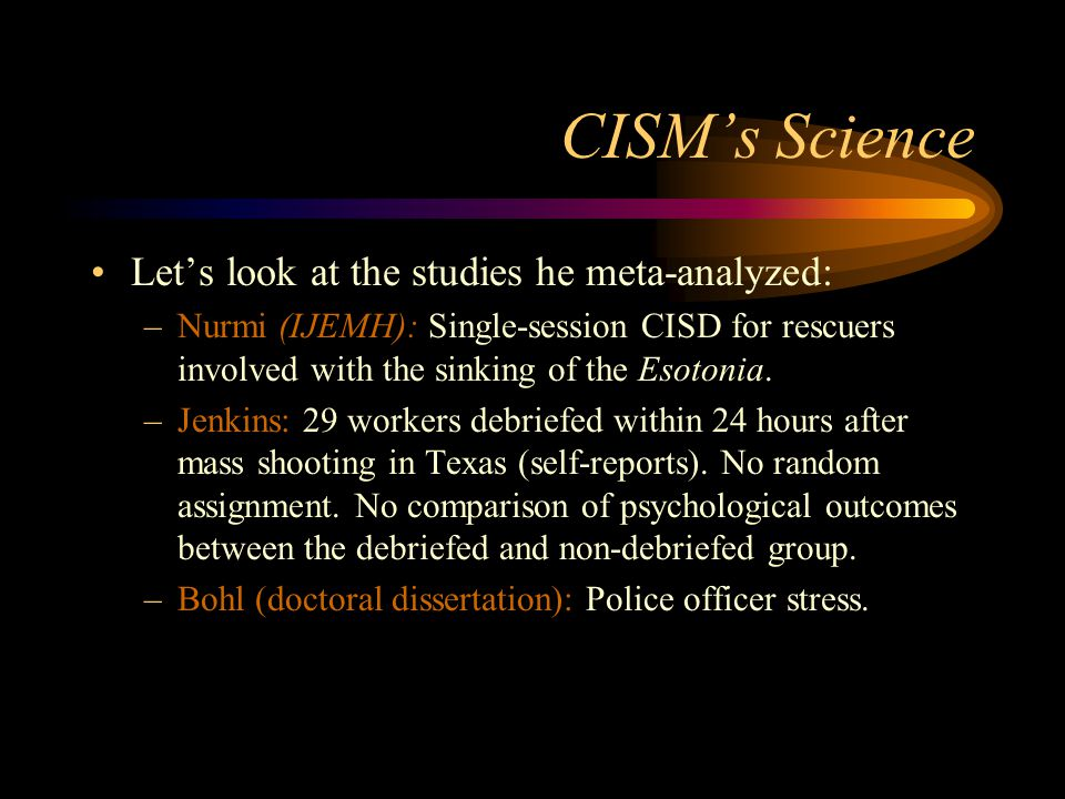 CISM's Science Let's look at the studies he meta-analyzed:
