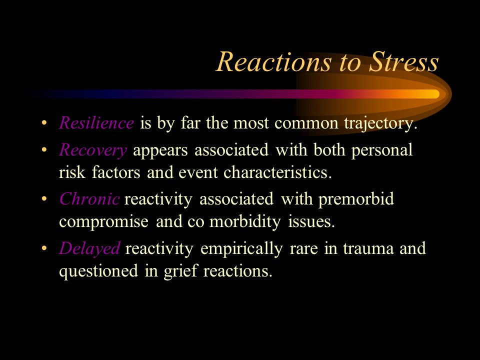 Reactions to Stress Resilience is by far the most common trajectory.