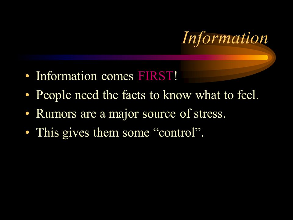 Information Information comes FIRST!